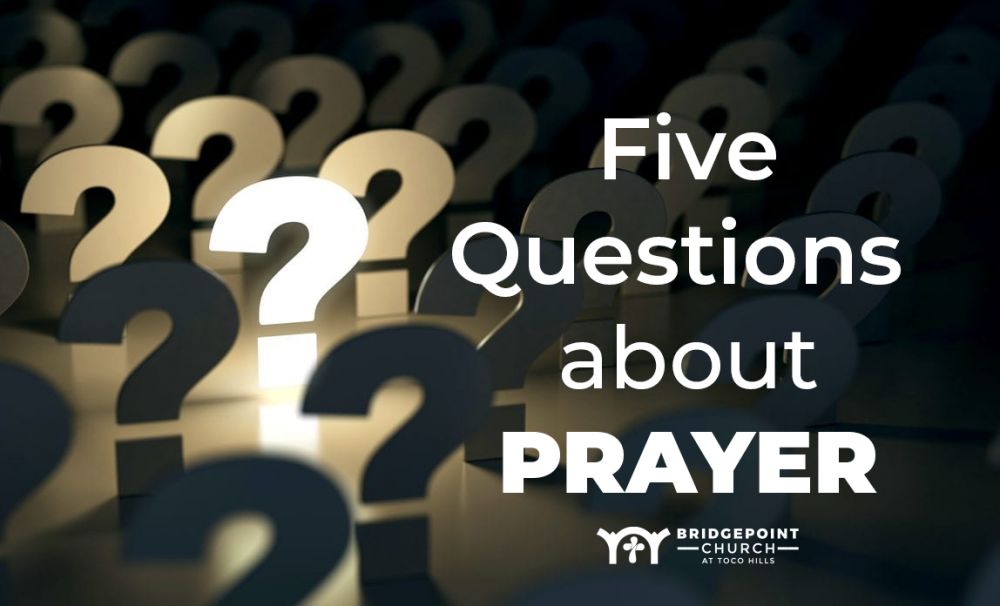 Questions About Prayer